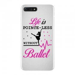 life is pointe less without  ballet iPhone 7 Plus Case | Artistshot