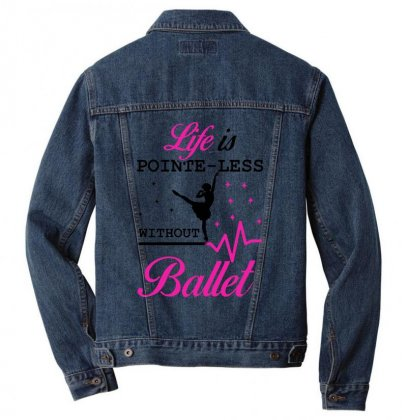 Life Is Pointe Less Without  Ballet Men Denim Jacket Designed By Hoainv