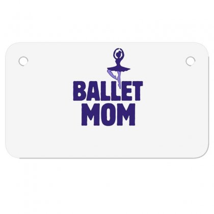 Ballet Mom Motorcycle License Plate Designed By Hoainv