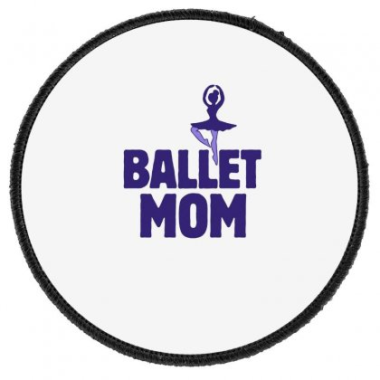 Ballet Mom Round Patch Designed By Hoainv