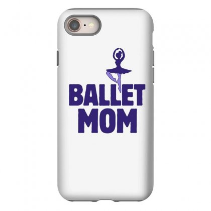 Ballet Mom Iphone 8 Case Designed By Hoainv