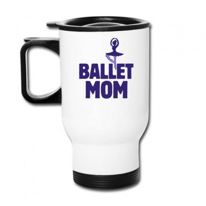 Ballet Mom Travel Mug Designed By Hoainv