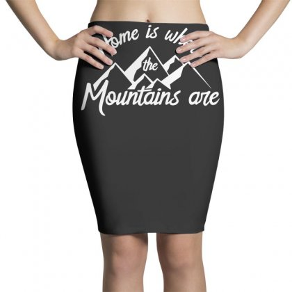 Home Is Where Mountains Are Pencil Skirts Designed By Teeshop