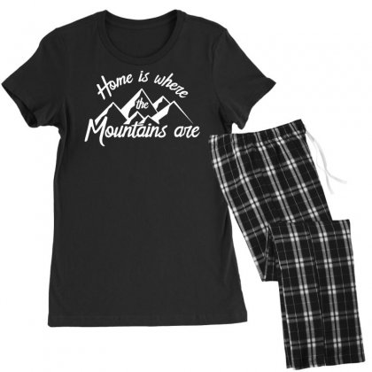 Home Is Where Mountains Are Women's Pajamas Set Designed By Teeshop