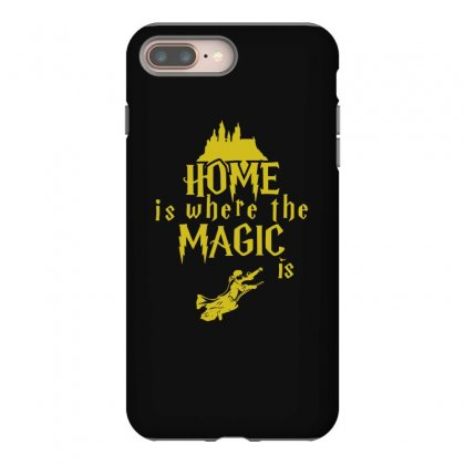 Home Is Where The Magic Is Iphone 8 Plus Case Designed By Teeshop