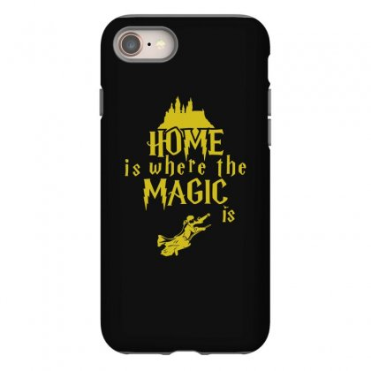 Home Is Where The Magic Is Iphone 8 Case Designed By Teeshop