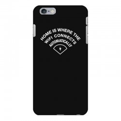 home is where the wifi connects automatically iPhone 6 Plus/6s Plus Case   Artistshot