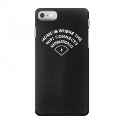 home is where the wifi connects automatically iPhone 7 Case   Artistshot