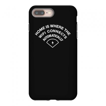 Home Is Where The Wifi Connects Automatically Iphone 8 Plus Case Designed By Teeshop