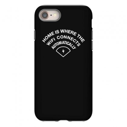 Home Is Where The Wifi Connects Automatically Iphone 8 Case Designed By Teeshop