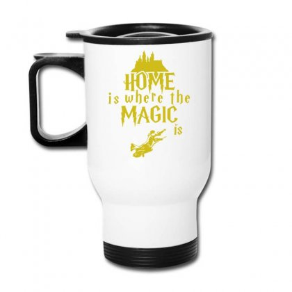 Home Is Where The Magic Is Travel Mug Designed By Teeshop