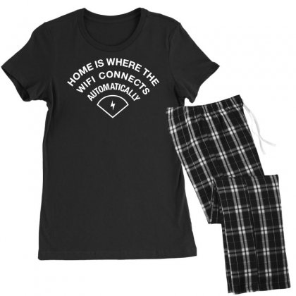 Home Is Where The Wifi Connects Automatically Women's Pajamas Set Designed By Teeshop