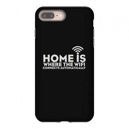 Home Is Where The Wifi Iphone 8 Plus Case Designed By Teeshop