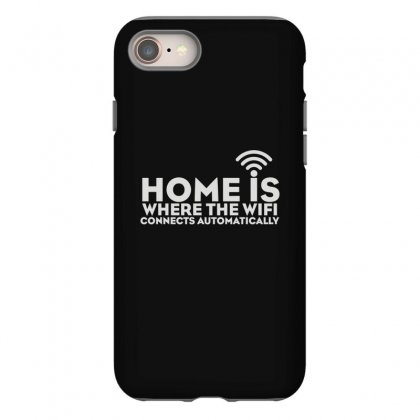 Home Is Where The Wifi Iphone 8 Case Designed By Teeshop