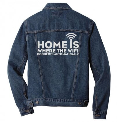 Home Is Where The Wifi Men Denim Jacket Designed By Teeshop