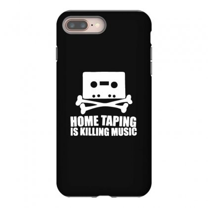 Home Taping Is Killing Music Iphone 8 Plus Case Designed By Teeshop