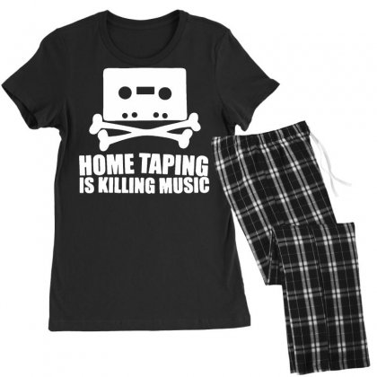 Home Taping Is Killing Music Women's Pajamas Set Designed By Teeshop