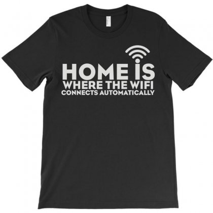 Home Is Where The Wifi T-shirt Designed By Teeshop