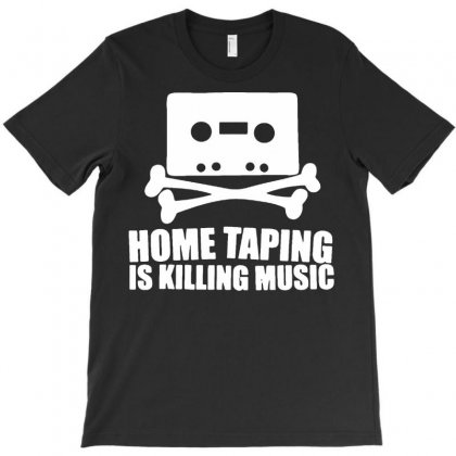 Home Taping Is Killing Music T-shirt Designed By Teeshop