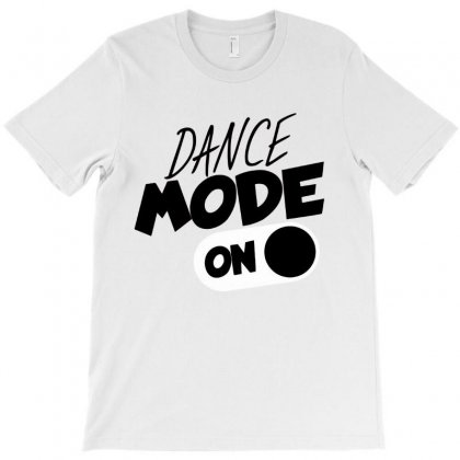 Dance Mode On T-shirt Designed By Hoainv