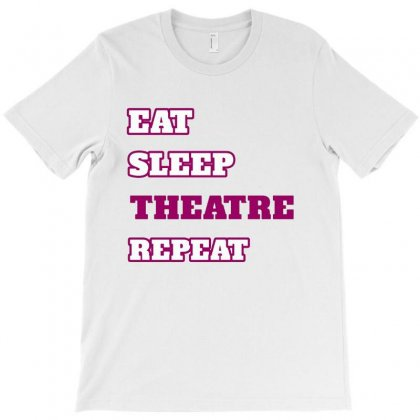 Eat Sleep Theatre Repeat Movie Ballet Opera Lovers T-shirt Designed By Hoainv