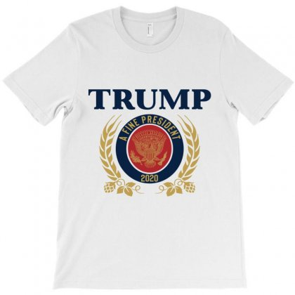 Trump A Fine President 2020 T-shirt Designed By Kakashop