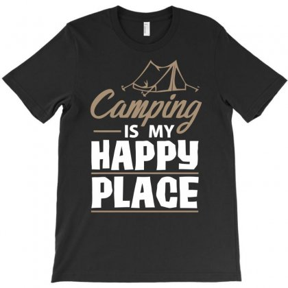 Camping Is My Happy Place Funny T-shirt Designed By Dinugraha