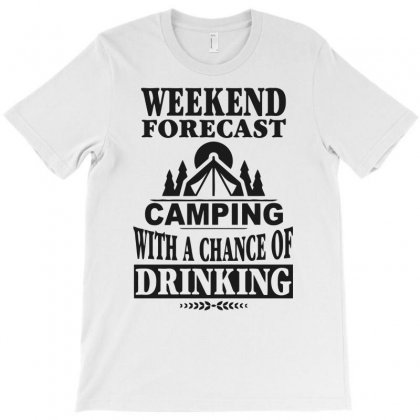Camping With A Chance Of Drinking T-shirt Designed By Dinugraha