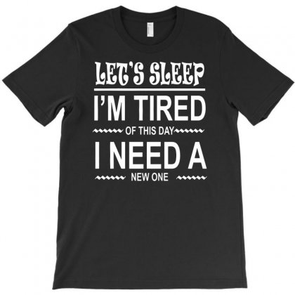 I'm Tired Of This Day T-shirt Designed By Dinugraha