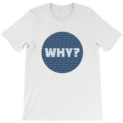 Why? T-shirt Designed By Kereiner