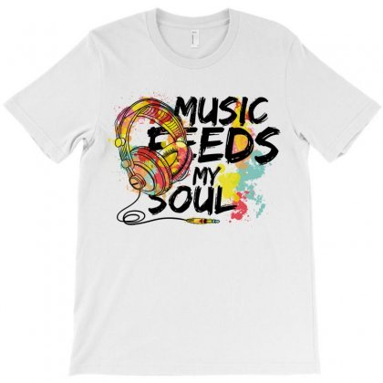 Music Feeds My Soul T-shirt Designed By Designisfun