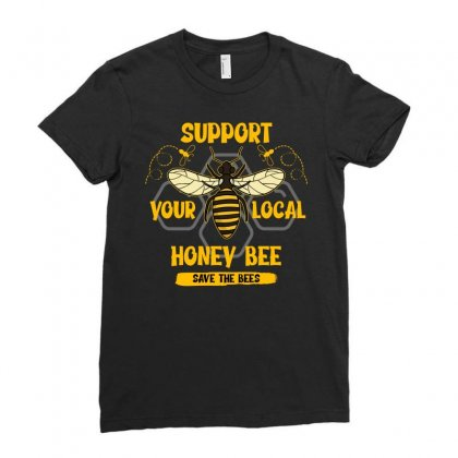 Support Your Local Honey Bee Save The Bees Ladies Fitted T-shirt Designed By Neset