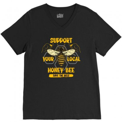 Support Your Local Honey Bee Save The Bees V-neck Tee Designed By Neset