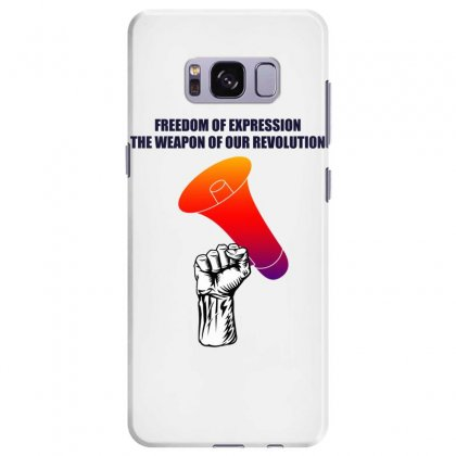 Freedom Of Expression The Weapon Of Our Revolution Samsung Galaxy S8 Plus Case Designed By Mircus