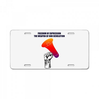 Freedom Of Expression The Weapon Of Our Revolution License Plate Designed By Mircus