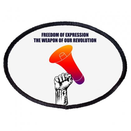 Freedom Of Expression The Weapon Of Our Revolution Oval Patch Designed By Mircus