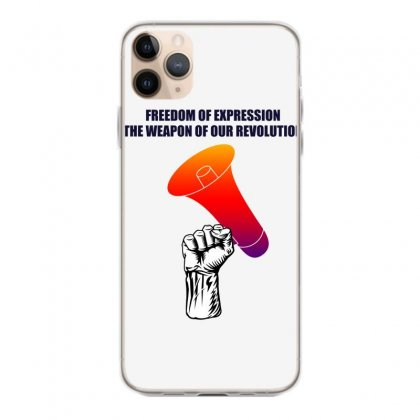 Freedom Of Expression The Weapon Of Our Revolution Iphone 11 Pro Max Case Designed By Mircus