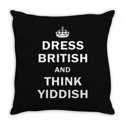 Dress British  And  Think Yiddish   For Dark Throw Pillow Designed By Mirazjason