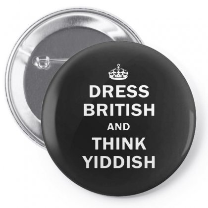 Dress British  And  Think Yiddish   For Dark Pin-back Button Designed By Mirazjason