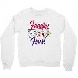 Family first Crewneck Sweatshirt | Artistshot