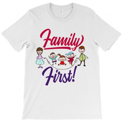Family First T-shirt Designed By Tiococacola