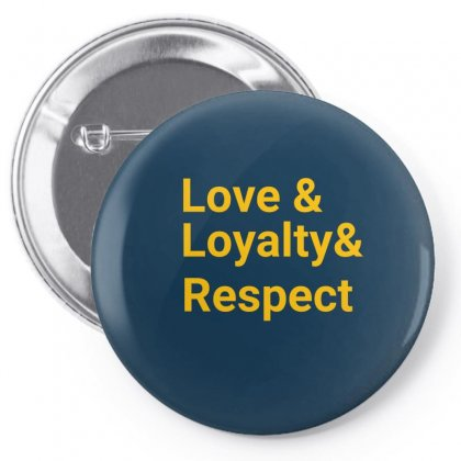 Words Love & Loyalty & Respect Pin-back Button Designed By Jack14