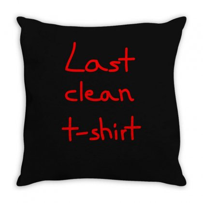 Last Clean Tshirt Throw Pillow Designed By S4bilal