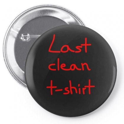 Last Clean Tshirt Pin-back Button Designed By S4bilal