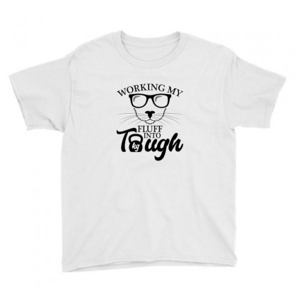 Working My Fluff Into Tough For Light Youth Tee Designed By Neset