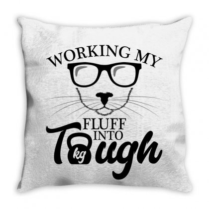 Working My Fluff Into Tough For Light Throw Pillow Designed By Gurkan