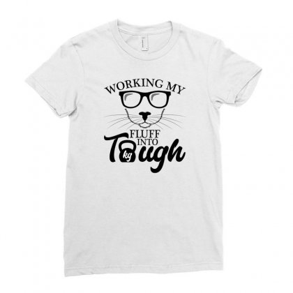 Working My Fluff Into Tough For Light Ladies Fitted T-shirt Designed By Neset