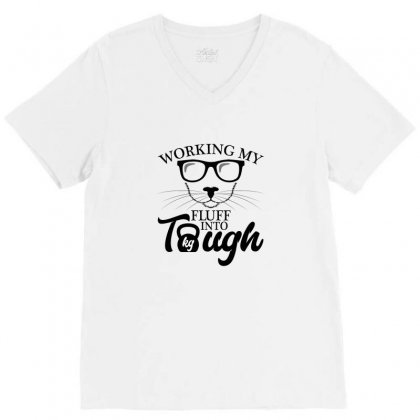 Working My Fluff Into Tough For Light V-neck Tee Designed By Neset