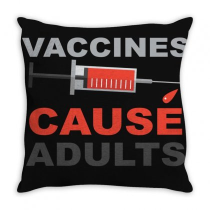 Vaccines Cause Adults Throw Pillow Designed By Bettercallsaul