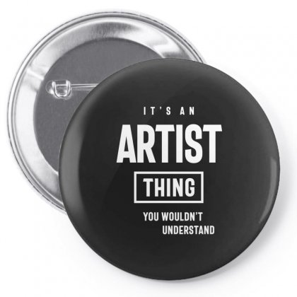 It's An Artist Thing Job Title Gift Pin-back Button Designed By Cidolopez